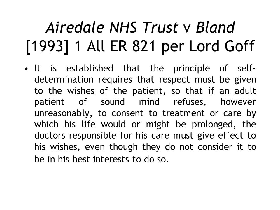 Airedale NHS Trust v Bland [1993] 1 All ER 821 per Lord Goff